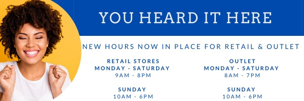 New hours in place for retail and outlet stores.